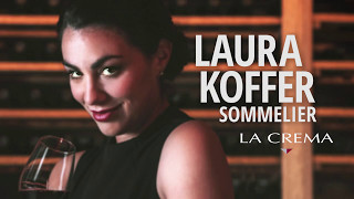 La Crema - Discover Excellence with Laura Koffer, Sommelier