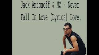 Jack Antonoff & MØ   Never Fall In Love Lyrics Love,
