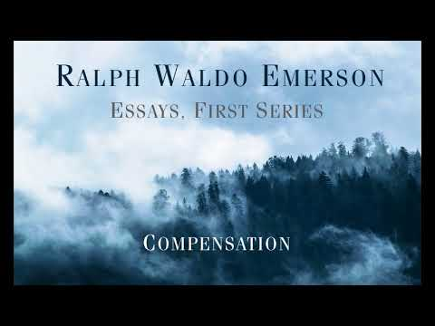 Ralph Waldo Emerson - Essays, First Series: COMPENSATION