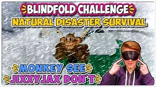 Roblox | Blindfold Challenge #2 - Natural Disaster Survival | JixxyJax
