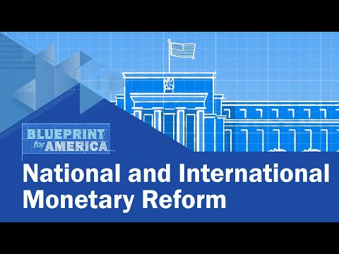 National and International Monetary Reform: Blueprint For America