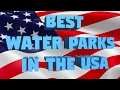 Best Water Parks in the USA