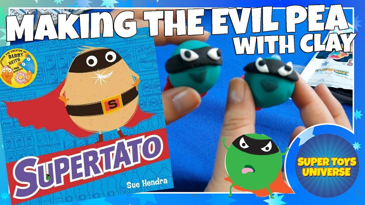 Supertato Making The Evil Pea With Superclay And Jumping Clay Sue Hendra Books