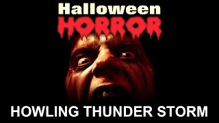 Howling Storm - Halloween Horror - Scary Sounds and Music - Halloween Sound Effects