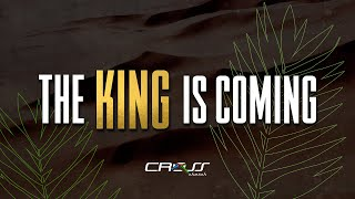 """""""The King is Coming"""" - Pastor Jaime Loya - 9am English Service - April 5, 2020"""