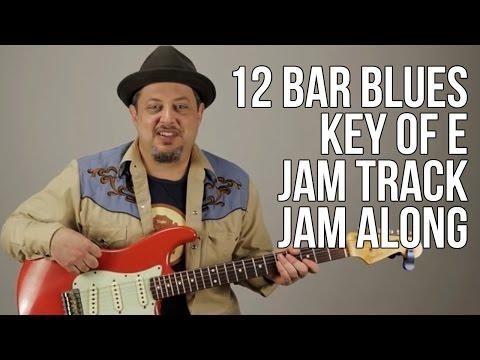 E Blues Jam Track Jam Along 12 Bar Blues Key Of E