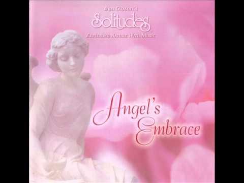 Angel's Embrace - Dan Gibson's Solitudes [Full Album]