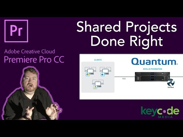 Webinar: Shared Projects Done Right - With Adobe Premiere Pro and Quantum Xcellis Foundation