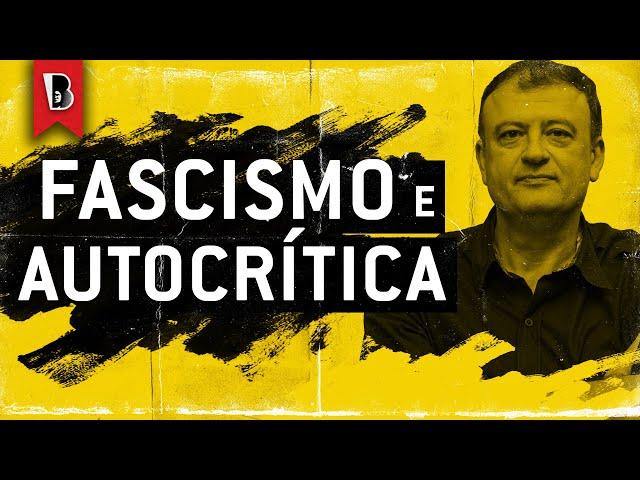 Ascensão fascista e autocrítica da esquerda | CHRISTIAN DUNKER