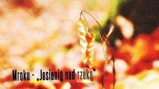 Teledysk: Mroku - Jesienią nad rzeką - W drodze do domu