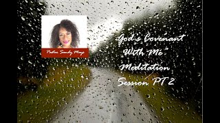 """God's Covenant With Me"" PT 2 Bible-based Meditation Session"