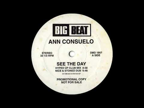 Ann Consuelo - See The Day Hyped Up Club Mix Big Beat Records 1992