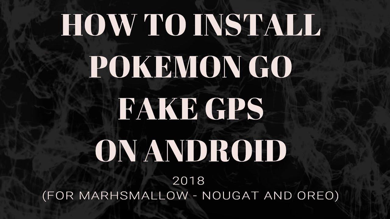fake gps pokemon go android 7.0 francais