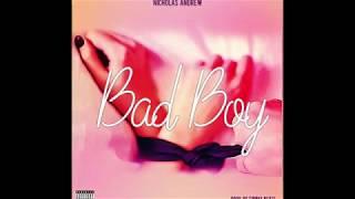 """Bad Boy"" Nicholas Andrew (Lyric Video)"