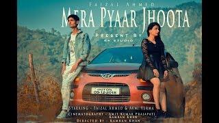 Mera Pyaar Jhoota (Full Video) || Faizal Ahmed || Kamran Khan || Hindi Song 2018