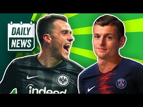 Transfer News: Kroos zu PSG? Europa League: Frankfurt und Leipzig souverän! FC Bayerns Zahlen 17/18!