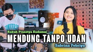 Mendung Tanpo Udan | Cover Koplo Version | Sabrina Febriya | Awak dewe tau duwe bayangan ( KUDAMAI )