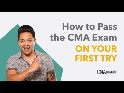 How to Pass the CMA Exam - ON YOUR FIRST TRY