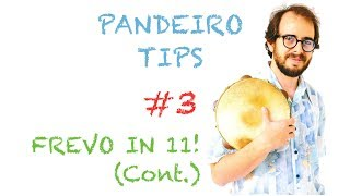 Pandeiro Tips by Krakowski #3 - Frevo in 11! (Cont.) (in English)