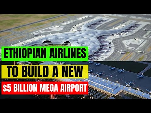 Ethiopian Airlines to Start Building a New $5 Billion Mega Airport - The  Largest Airport in Africa