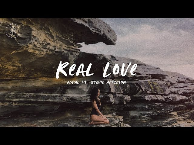 Addal - Real Love (feat. Stevie Appleton) [Lyrics]