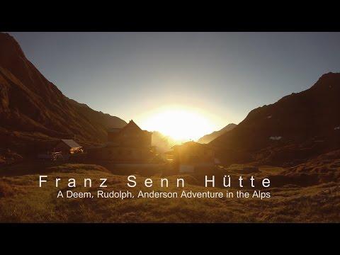 Franz Senn Hütte in Tirol, Austria: A Deem, Rudolph, Anderson Adventure