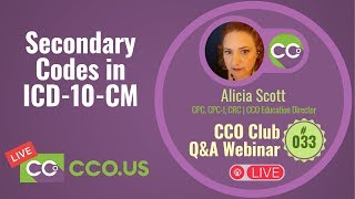 LIVE Secondary Codes in ICD-10-CM | CCO Club Q&A Webinar #033