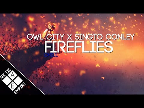 Owl City - Fireflies (Singto Conley Remix) | Chill