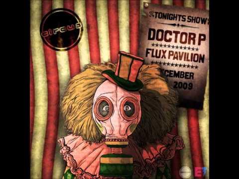 Doctor P & Flux Pavillion - Circus Records Mix 09 music part 1
