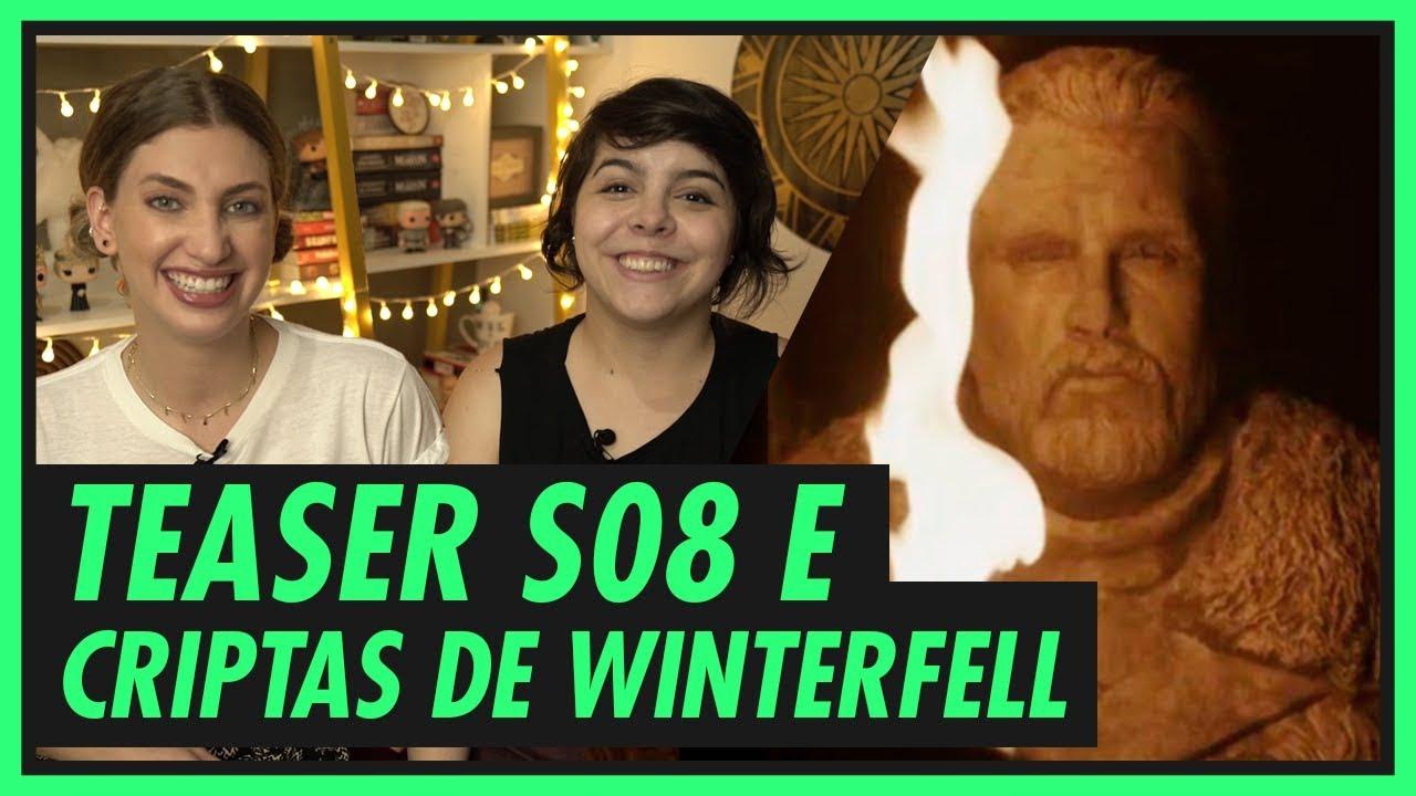 TEASER DE GAME OF THRONES - TUDO SOBRE AS CRIPTAS DE WINTERFELL