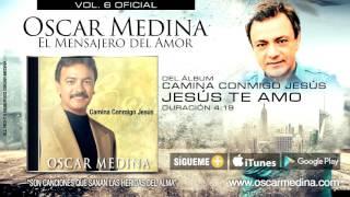 Oscar Medina - Jesús Te Amo (Audio Oficial)