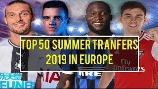 TOP 50 2019 SUMMER  FOOTBALL PLAYER TRANSFERS IN EUROPE
