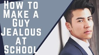 How to Make a Guy Jealous at School