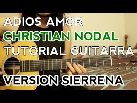 Adios Amor - Christian Nodal (Version Sierreña) - Tutorial - Como tocar en Guitarra