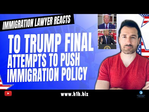 Top Immigration Lawyer Reacts As Trump Tries To Push Last Minute Immigration Changes !!!!