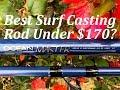 Best Surf Casting Rod Under $170?