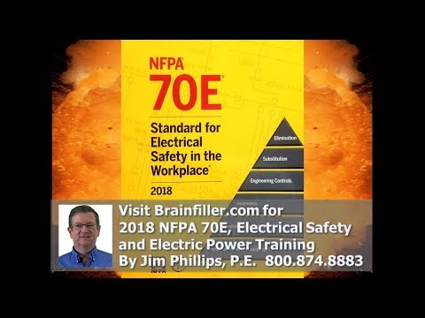 2018 NFPA 70E Changes - Jim Phillips, P.E.