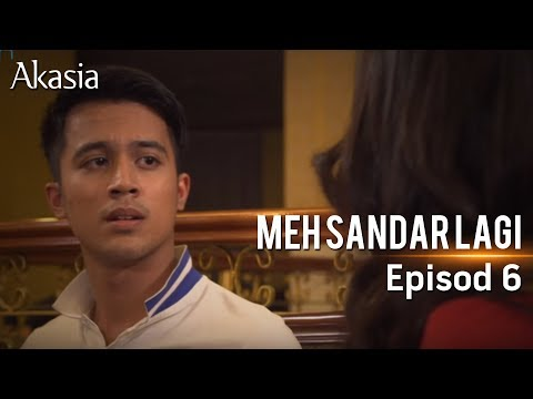 Akasia | Meh, Sandar Lagi | Episod 6