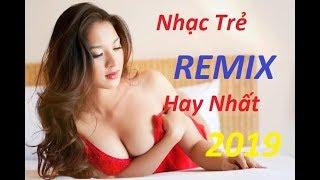Liên Khúc Remix Nhạc Trẻ Hay Nhất 2019 | Nhạc Trẻ Remix | LK Việt Mix 2019-Nhạc DJ Việt