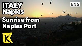 【K】Italy Travel-Naples[이탈리아 여행-나폴리]나폴리 항에 찾아온 아침/Sunrise/Port/Morning/Napoli