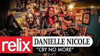 """""""Cry No More""""   Danielle Nicole   2:21:18   Relix Studio Sessions"""