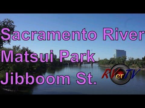 Sacramento River...Discovery Park...Jibboom St Bridge... Matsui Park...RVerTV