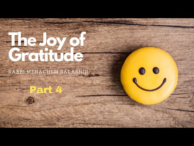 The Ungrateful Patient - The Joy of Gratitude Series - Rabbi Menachem Salasnik