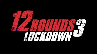 "12 Hours with The Lunatic Fringe - ""12 Rounds 3: Lockdown"""
