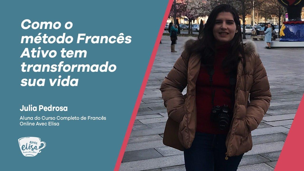 Julia Pedrosa - Ela achava que só ia aprender francês, mas está transformando a vida a partir do Fra