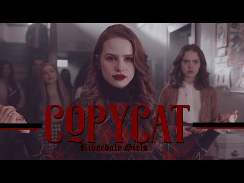 Riverdale Girls ✗ COPYCAT