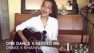 One dance x Needed me by Drake x Rihanna