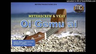 Metere - Oi Gemu Ai (PNG Music 2018)