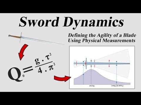 Sword Dynamics - Defining the Agility of a Blade Using Physical Measurements
