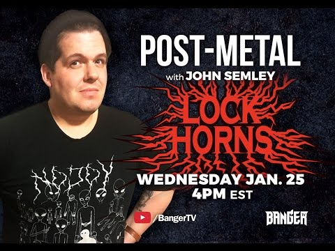 LOCK HORNS | Post-Metal Band Debate with John Semley